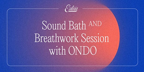 Sound Bath and Breathwork Session with ONDO tickets