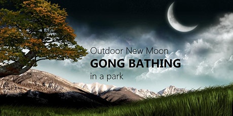 Outdoor New Moon GONG BATHING in a park tickets