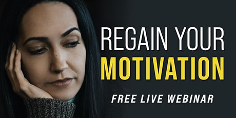 REGAIN YOUR MOTIVATION  | Free Live Webinar tickets