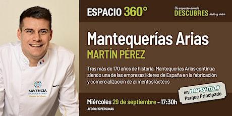 Mantequerías Arias con Martín Pérez entradas