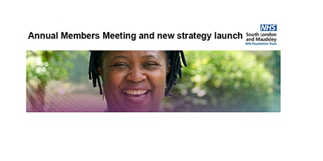 South London and Maudsley NHS FT Annual Members Meeting 2021 tickets