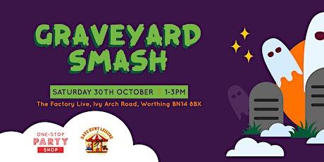 GRAVEYARD SMASH! tickets