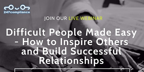 Difficult People Made Easy - How to Inspire Others and Build Successful Rel tickets