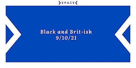 Black and Brit-ish tickets