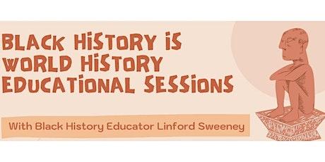 Black History is World History 2 tickets