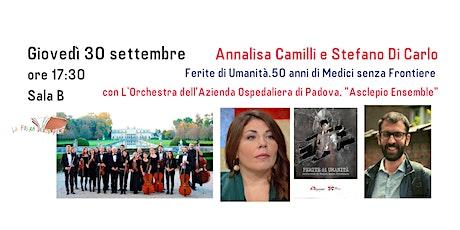 "Annalisa Camilli e Stefano Di Carlo ""Ferite di Umanità. 50 anni di MSF"" biglietti"