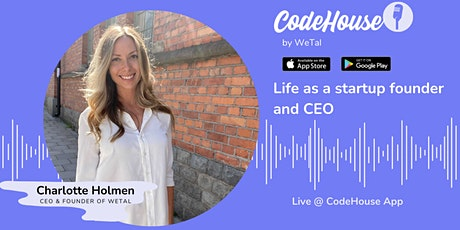 Life as a startup founder and CEO - Live @ CodeHouse App tickets