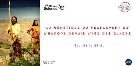 """Conférence """"La génétique du peuplement de l'Europe depuis l'âge des Glaces"""" billets"""