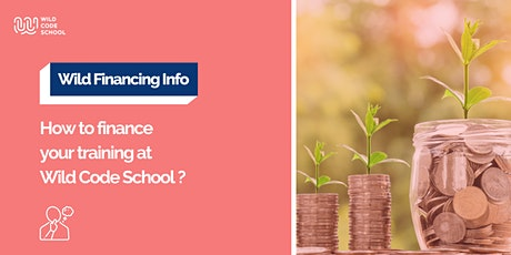 Wild Financing Info - How to finance your training at Wild Code School? billets