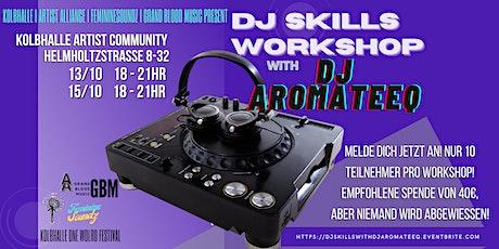 DAY 2- DJ SKILLS WITH DJ AROMATEEQ Tickets