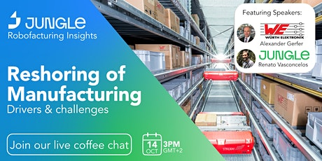Reshoring of Manufacturing: Drivers and challenges tickets