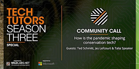WILDLABS Community Call: How is the pandemic shaping conservation tech? tickets