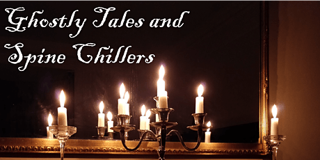 Ghostly Tales and Spine Chillers tickets