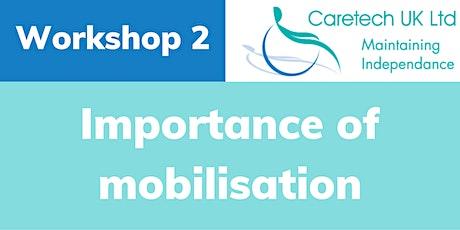 Caretech Open Day - Workshop: Importance of mobilisation tickets