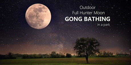 Outdoor Full Hunter Moon GONG BATHING in a park tickets