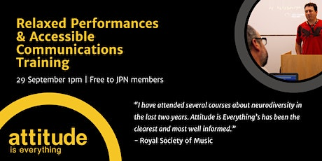 Relaxed Performances and Accessible Communications Training tickets