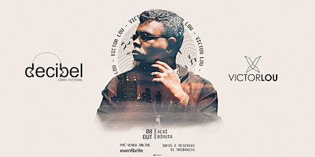 VICTOR LOU // DECIBEL - CÍRIO FESTIVAL ingressos