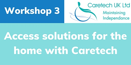 Caretech Open Day - Workshop: Access solutions for the home tickets