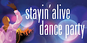 Stayin' Alive Dance Party!