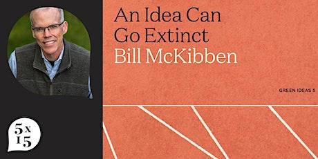 5x15 presents: Penguin Green Ideas with Bill McKibben tickets