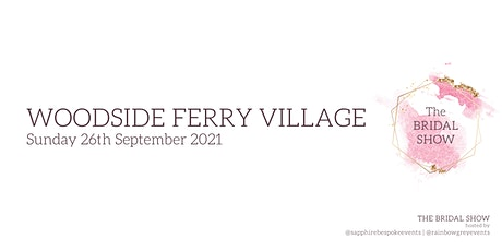 The Woodside Ferry Village Bridal Show tickets
