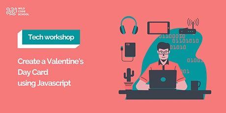 Tech Workshop - Create a Valentine's Day Card using Javascript! tickets