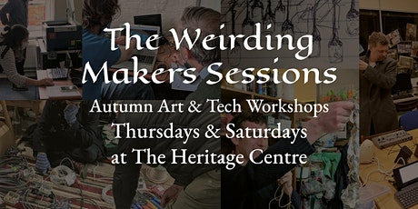 """""""The Weirding"""" Workshops - Join our Autumn Creative Art & Tech Sessions tickets"""