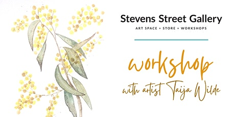 Water Colour Botanicals  (Wattle) with Artist & Art Therapist Taija Wilde tickets