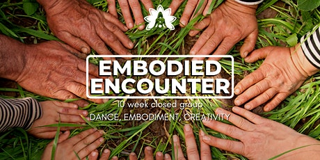 Embodied Encounter:  Dance, Embodiment & Creativity 10-week closed group tickets