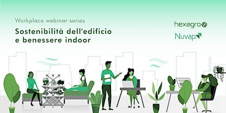 Workplace webinar series - Sostenibilità dell'edificio e benessere indoor biglietti