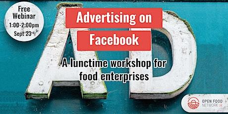 Advertising on Facebook - a lunchtime workshop for Food Enterprises tickets
