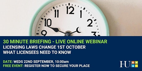 30 MINUTE BRIEFING: LICENSING LAWS CHANGE 1ST OCTOBER tickets