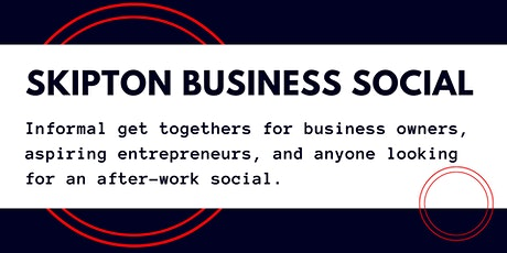 Skipton Business Social - Networking Event tickets