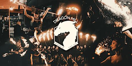 Dragon Mill - School of Fire Art | Term 4 2021 tickets