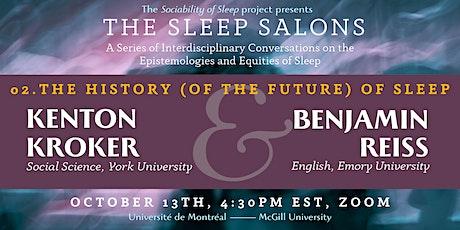 Sleep Salon 2: The Future of (the History of) Sleep, w/ K Kroker &  B Reiss tickets