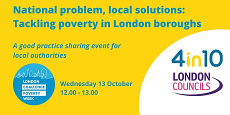 National problem – local solutions:  tackling poverty in London boroughs tickets