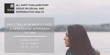 APPG on SRH - Investing in women's lives: A lifecourse approach to SRH tickets