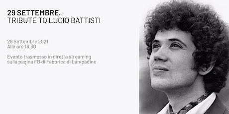 Tribute to Lucio Battisti Streaming biglietti
