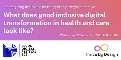 What does good Inclusive Digital Transformation in health & care look like? tickets