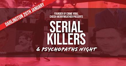 Serial Killers and Psychopaths Night - Darlington tickets