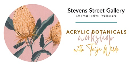 Acrylic Botanicals with Artist & Art Therapist Taija Wilde tickets