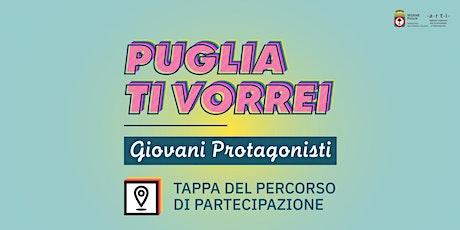 Puglia ti Vorrei - Giovani Protagonisti tickets