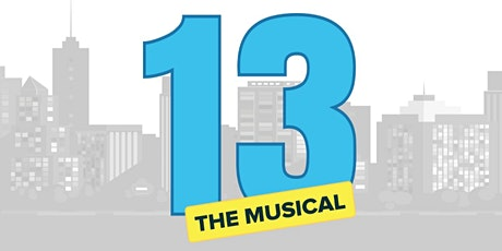 13: The Musical at Showcase on Main tickets