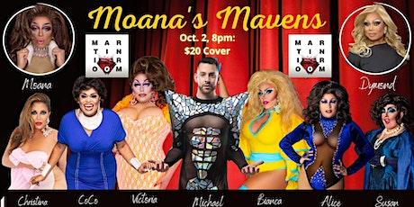 The Martini Room Presents: Moana's Mavens! tickets