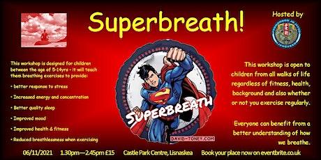 Kids Super Breath Workshop tickets