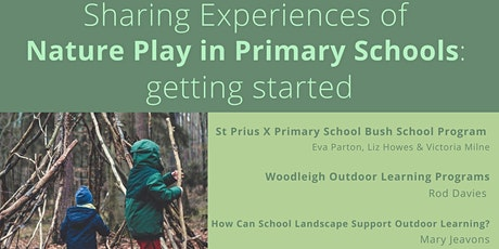 Sharing Experiences of Nature Play in Primary Schools: Getting Started. tickets