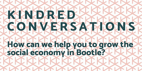 Kindred conversation: How can we grow Bootle's social economy? tickets