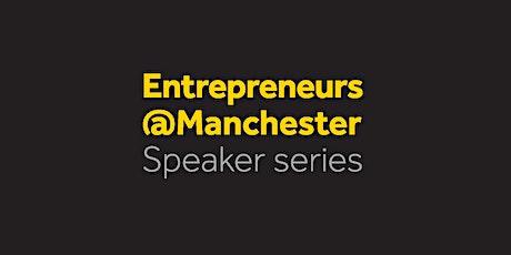 Entrepreneurs@Manchester with Matthew Scullion, Matillion tickets