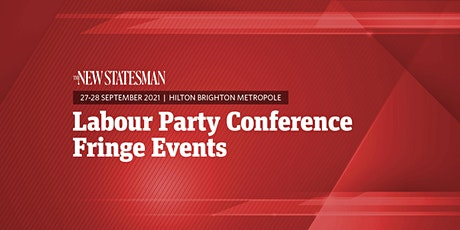 New Statesman Labour Party Conference - 27 and 28 September 2021 tickets