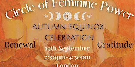 Autumn Equinox FULL MOON Celebration in Circle of Feminine Power tickets
